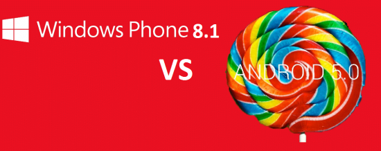 Windows Phone 8.1 vs Android 5.0: Top features comparison in both mobile OS's - 1