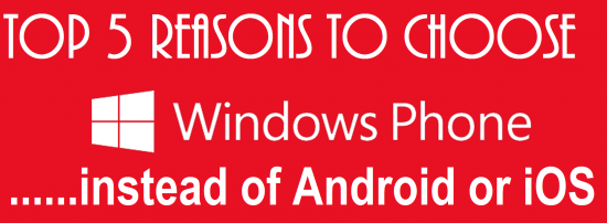 Top 5 reasons to choose a Windows Phone over Android/iOS - 1