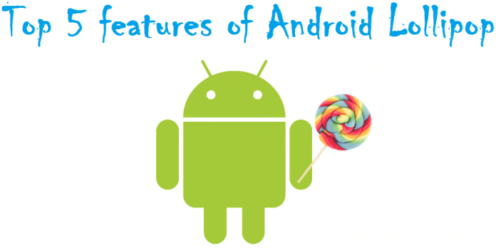 Top 5 features of Android Lollipop that you must know about - 2
