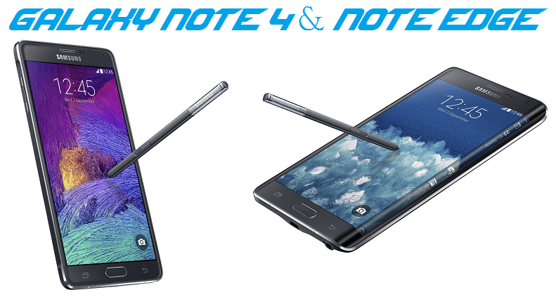 Samsung Galaxy Note 4 and Note Edge