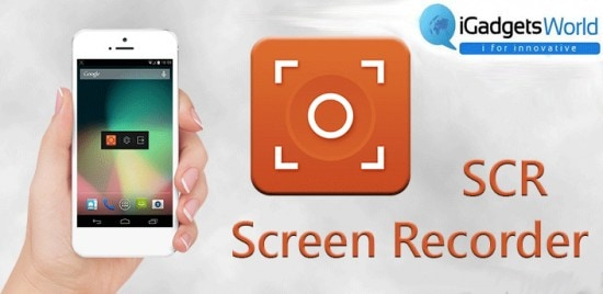 Need to record screen activity on your Android phone? SCR Screen Recorder is the best solution - 1