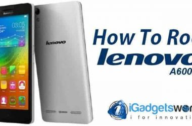 How To: Root Lenovo A6000- best budget 4G smartphone - 4