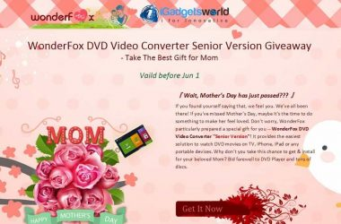 Mother's Day special Giveaway: Get WonderFox DVD Video Converter Senior version worth $34.95 for free - 3