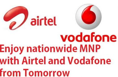 Airtel and Vodafone To Start Nationwide MNP from tomorrow - 2