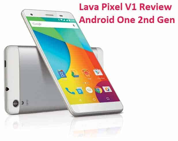 Lava Pixel V1 Review: Good One, but not the Best in Every Aspect - 8
