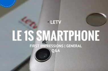 Letv Le 1S Smartphone First Impressions | General Q&A - 17