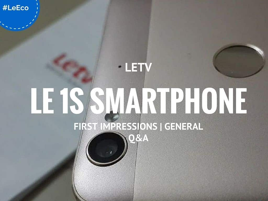 Letv Le 1S Smartphone First Impressions | General Q&A - 11