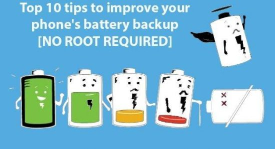 Top 10 tips to improve your phone's battery backup [NO ROOT] - 1