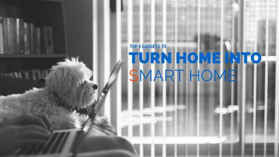 Top 5 Gadgets to turn your home into a smart home! - 1