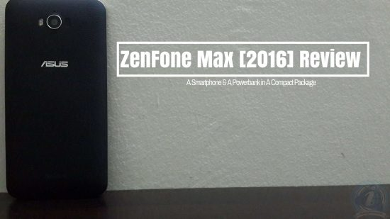 The All New Zenfone Max Review: A Smartphone & A Powerbank in A Compact Package - 1