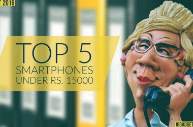 Top 5 Smartphones You Can Buy Under Rs. 15,000 [August 2016] - 2