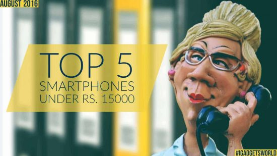 Top 5 Smartphones You Can Buy Under Rs. 15,000 [August 2016] - 1
