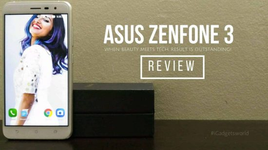 ZenFone 3 Review - When Beauty Meets Tech, the Result is Outstanding! - 1
