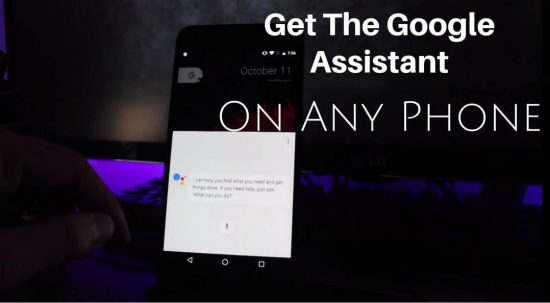 HOW TO: Get The Google Assistant On Any Phone - 1