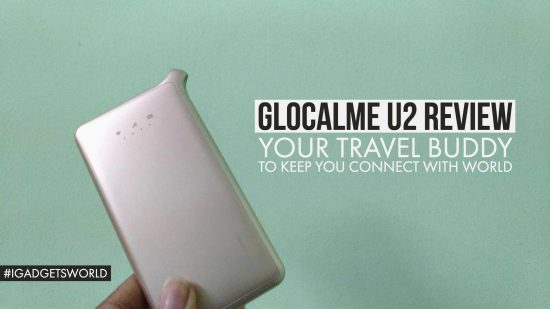 GlocalMe U2 Review - Your Travel Buddy On the Go, To Keep You in Touch with World! - 1