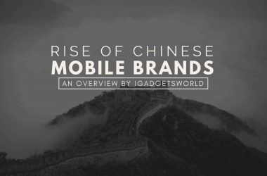 The Rise of Chinese Smartphone Manufacturers - Why Indian Mobile brands failed miserably? - 4