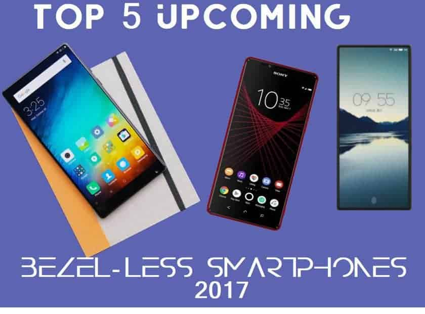 Top 5 Upcoming Bezel-less Smartphones In 2017 - 7